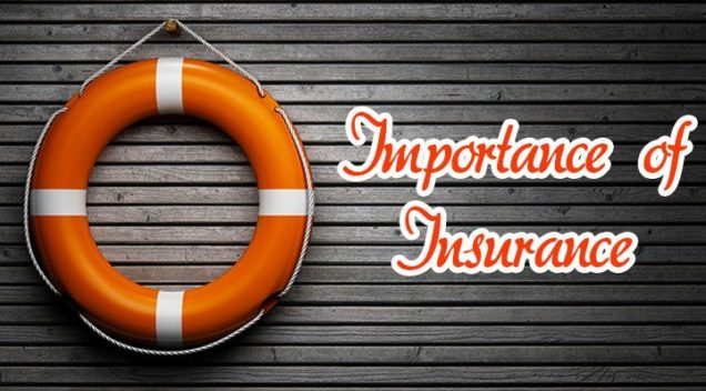 What makes insurance so important in our life